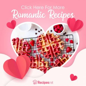 Valentine's Day Recipes, Click Here For More Romantic Recipes
