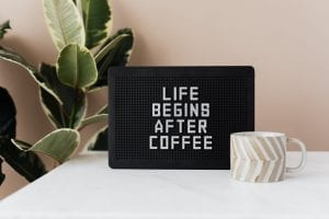 """good morning coffee, morning quotes mini sign board that says """"life begins after coffee"""""""